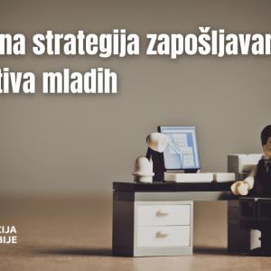 Doneta Nacionalna strategija zapošljavanja – perspektiva mladih
